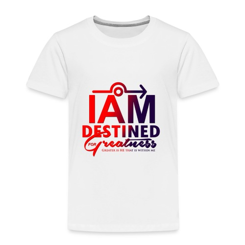 Destined For Greatness - Toddler Premium T-Shirt