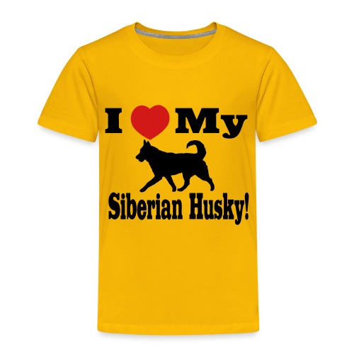 I Love my Siberian Husky - Toddler Premium T-Shirt