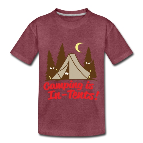 Camping Is In-Tents - Toddler Premium T-Shirt