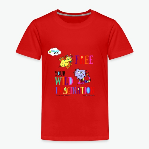 LOLAS LAB FREE YOUR WILD IMAGINATION TEE - Toddler Premium T-Shirt