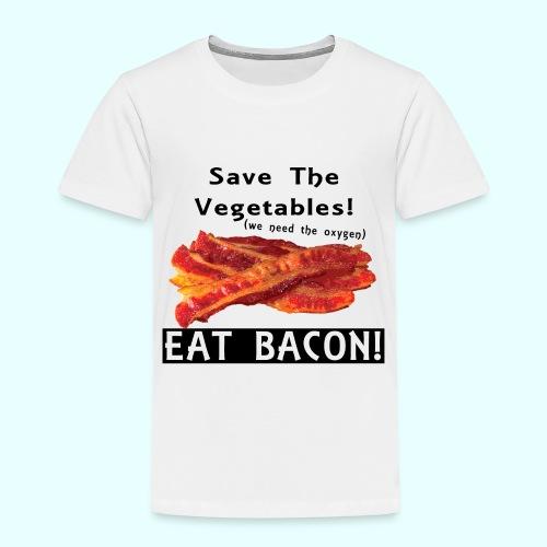 Eat Bacon! - Toddler Premium T-Shirt