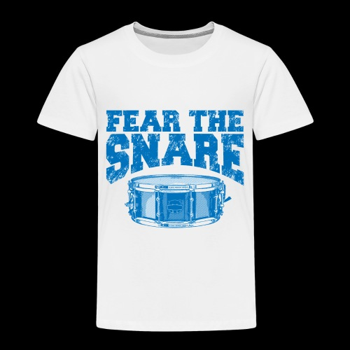 FEAR THE SNARE - Toddler Premium T-Shirt