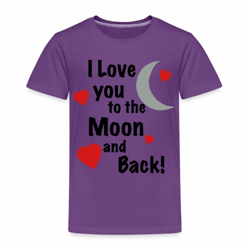 I Love You to the Moon and Back - Toddler Premium T-Shirt