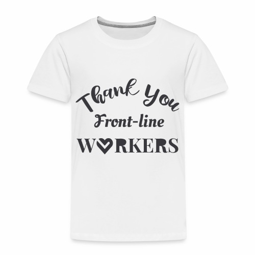 Thank you fronline worker - Toddler Premium T-Shirt