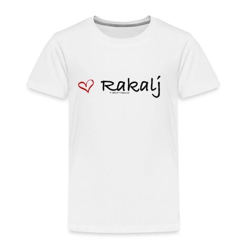 I love Rakalj - Toddler Premium T-Shirt