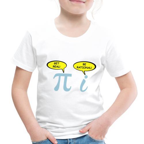 Get real Be rational - Toddler Premium T-Shirt