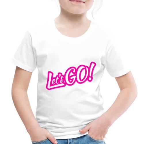 Let's GO!   Simple Minimal Hot Pink Design - Toddler Premium T-Shirt