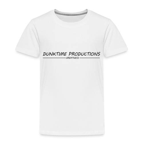 DUNKTIME Productions Greatness - Toddler Premium T-Shirt