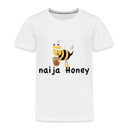 naija honey... - Toddler Premium T-Shirt