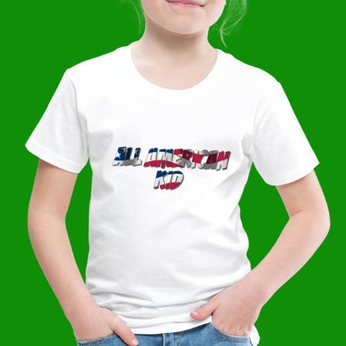 ALL AMERICAN KID - Toddler Premium T-Shirt