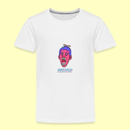 WEIRD - Toddler Premium T-Shirt