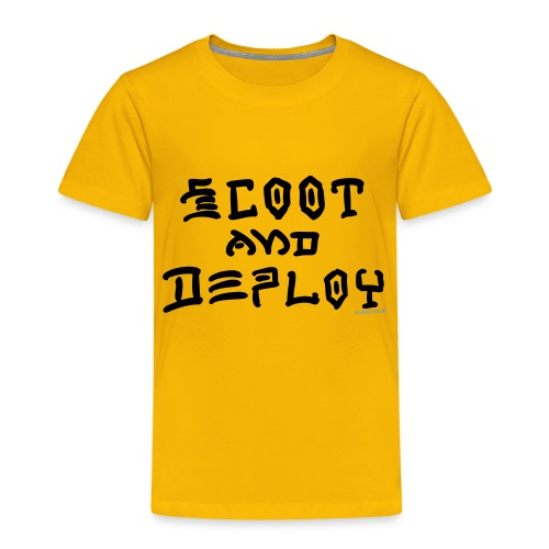 Scoot and Deploy - Toddler Premium T-Shirt