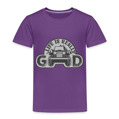 Life Is Really Good Jeep - Toddler Premium T-Shirt