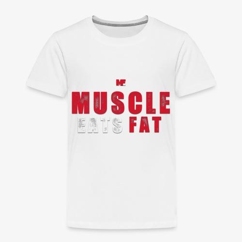 Muscle Eats Fat (Blood & Sweat) - Toddler Premium T-Shirt