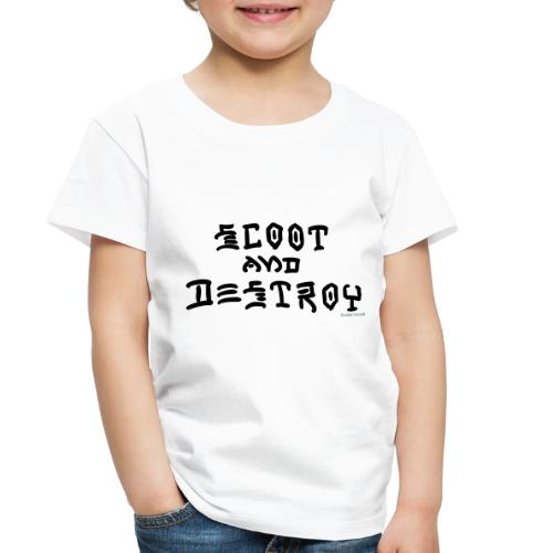 Scoot and Destroy - Toddler Premium T-Shirt