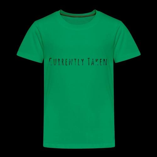 Currently Taken T-Shirt - Toddler Premium T-Shirt