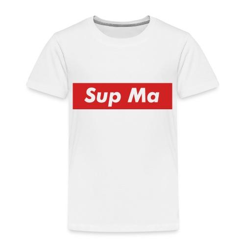 Sup Ma - Toddler Premium T-Shirt