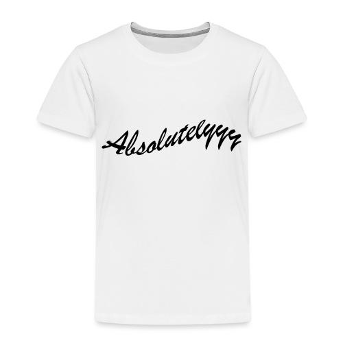 Absolutelyyy - Toddler Premium T-Shirt