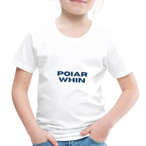 PoIarwhin Updated - Toddler Premium T-Shirt