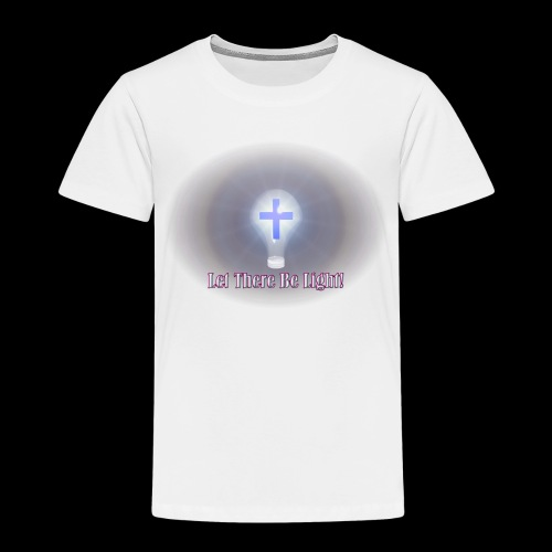 Let There Be Light 2 - Toddler Premium T-Shirt