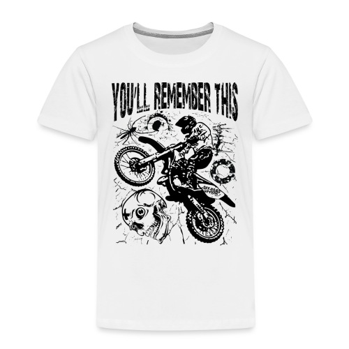 Remember Motocross - Toddler Premium T-Shirt
