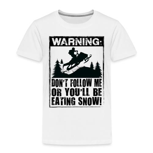 Snowmobile Warning - Toddler Premium T-Shirt