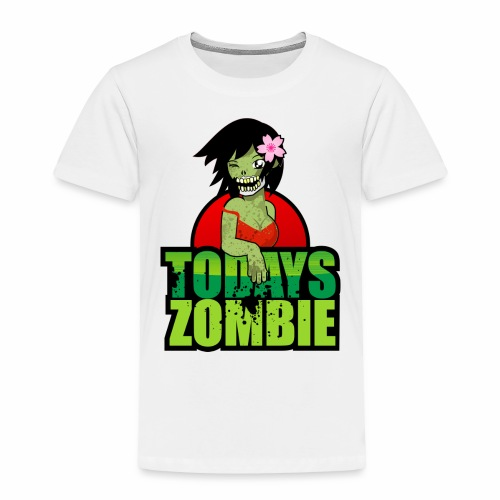 Sexy Zombie | Today's Zombie - Toddler Premium T-Shirt