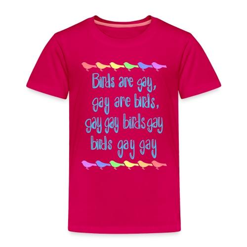 Birds Are Gay - Toddler Premium T-Shirt
