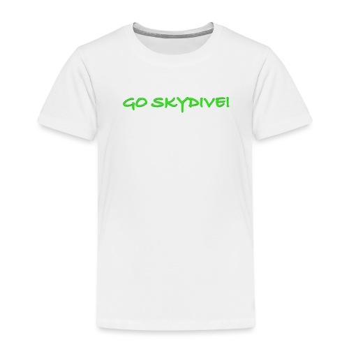 Go Skydive T-shirt/Book Skydive - Toddler Premium T-Shirt