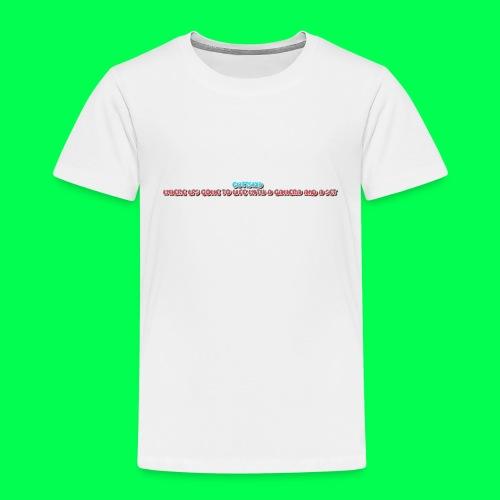 my original quote - Toddler Premium T-Shirt