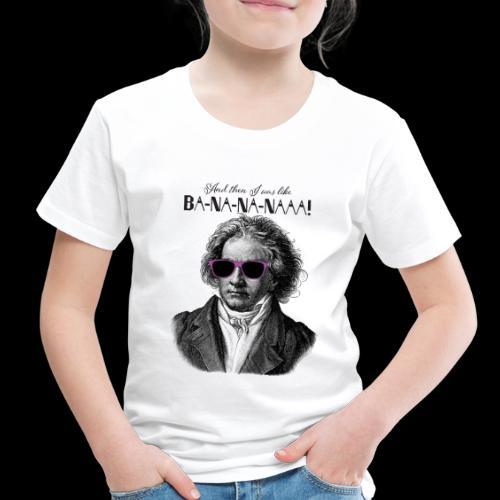 Ba-na-na-naaa! | Classical Music Rockstar - Toddler Premium T-Shirt