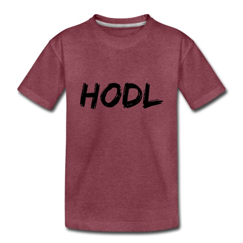 HODL - Toddler Premium T-Shirt
