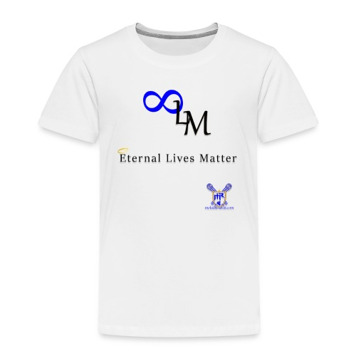 Eternal Lives Matter - Toddler Premium T-Shirt