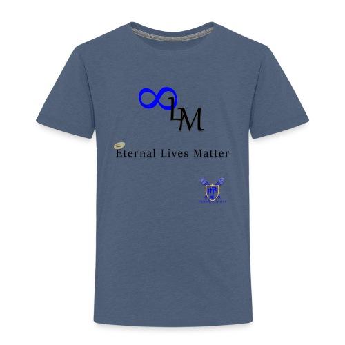 Eternal Lives Matter - Toddler Premium T-Shirt