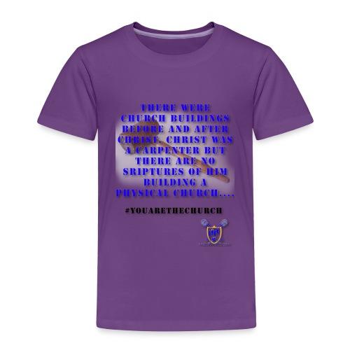 Youarethechurch - Toddler Premium T-Shirt