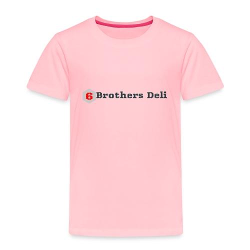 6 Brothers Deli - Toddler Premium T-Shirt
