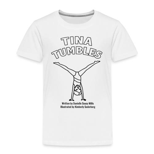 Tina Tumbles - Toddler Premium T-Shirt