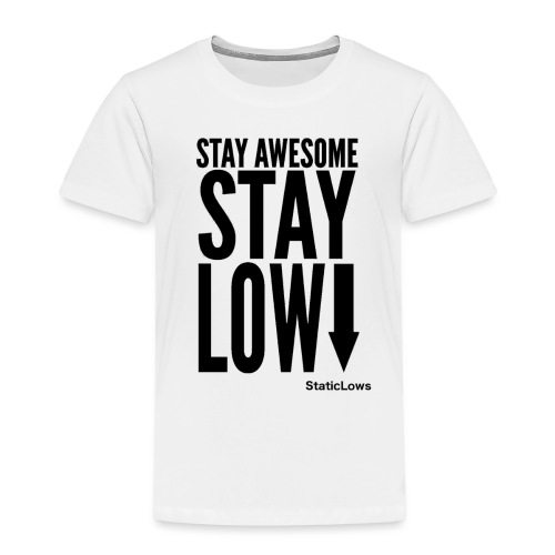 Stay Awesome - Toddler Premium T-Shirt