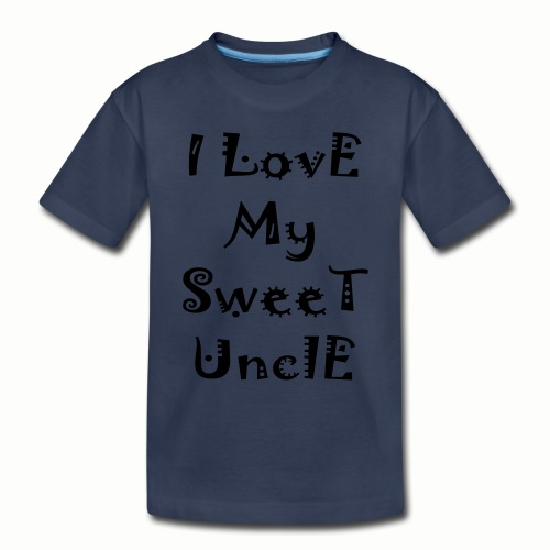 I love my sweet uncle - Toddler Premium T-Shirt