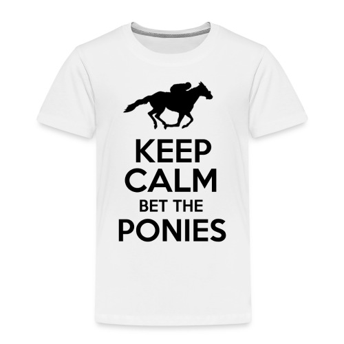 Keep Calm Bet The Ponies - Thoroughbred - Toddler Premium T-Shirt