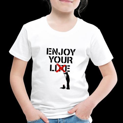 Enjoy Your Lie [Life] Street Art - Toddler Premium T-Shirt