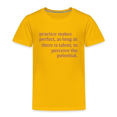 practice makes - Toddler Premium T-Shirt