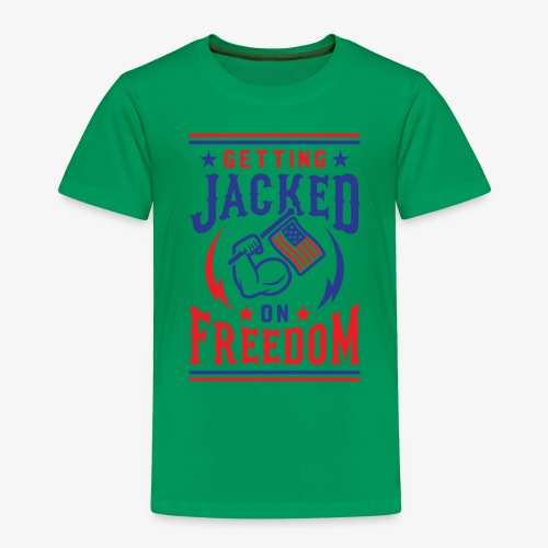 Getting Jacked On Freedom - Toddler Premium T-Shirt