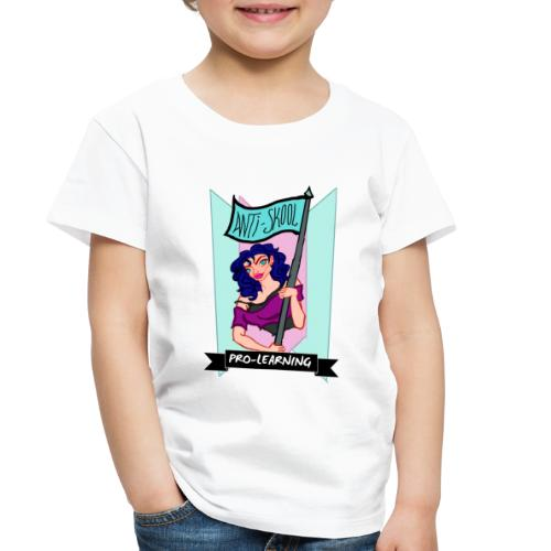 Anti School, Pro Learning - Toddler Premium T-Shirt