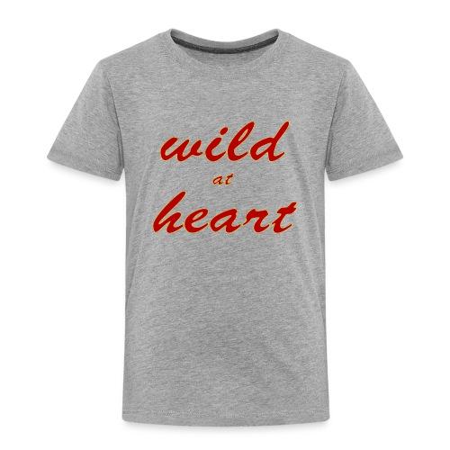 wild at heart - Toddler Premium T-Shirt