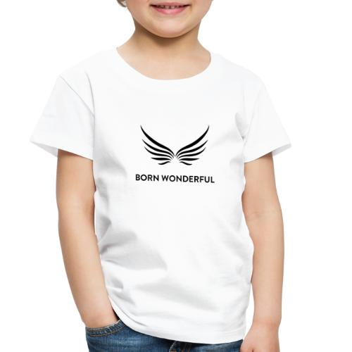 Born Wonderful - Toddler Premium T-Shirt