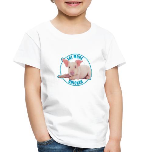 Eat more chicken - Sweet piglet print - Toddler Premium T-Shirt