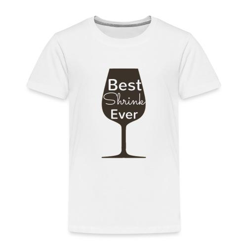 Alcohol Shrink Is The Best Shrink - Toddler Premium T-Shirt