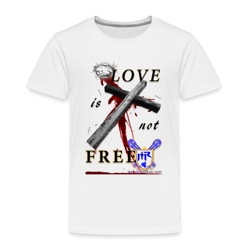LoveIsNotFree - Toddler Premium T-Shirt