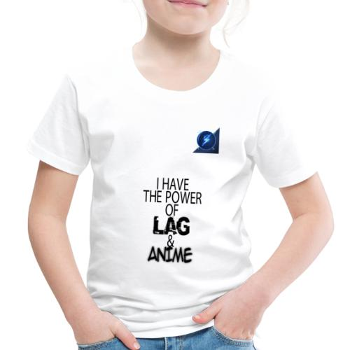 I Have The Power of Lag & Anime - Toddler Premium T-Shirt